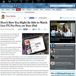 Here's How You Might Be Able To Watch Live TV, For Free, On Your iPad – AllThingsD