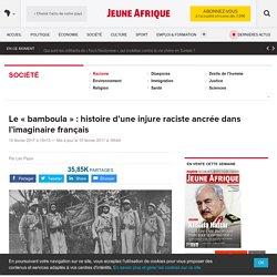 Le « bamboula » : histoire d'une injure raciste ancrée dans l'imaginaire français