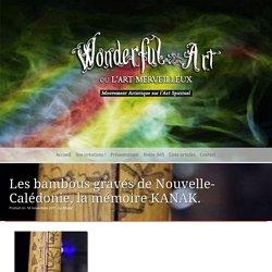 Les bambous gravés de Nouvelle Calédonie, la mémoire kanak