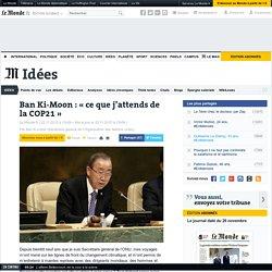 Ban Ki-Moon : «ce que j'attends de la COP21»