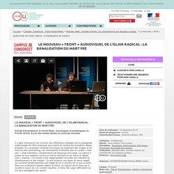 Le nouveau « front » audiovisuel de l'islam radical : la banalisation du martyre - Campus Condorcet – Paris-Aubervilliers