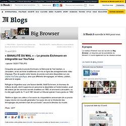 """BANALITÉ DU MAL"" - Le procès Eichmann en intégralité sur YouTube - Big Browser - Blog LeMonde.fr"