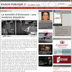 La banalité d'Eichmann : une moderne théodicée