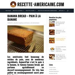 Banana bread - pain à la banane