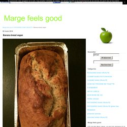 Banana bread vegan - Marge feels good