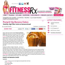 Pump'd-Up Banana Cakes