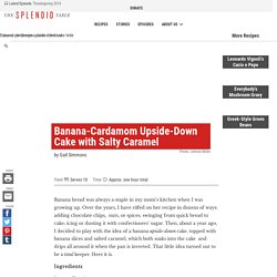 Banana-Cardamom Upside-Down Cake with Salty Caramel