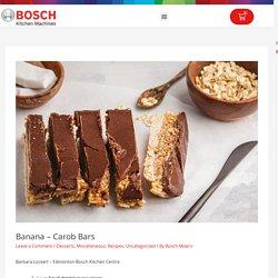 Banana – Carob Bars – Bosch Mixers USA