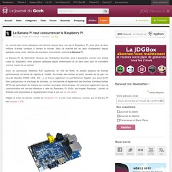 Le Banana Pi veut concurrencer le Raspberry Pi