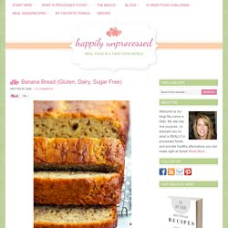 Banana Bread (Gluten, Dairy, Sugar Free) - Happily Unprocessed