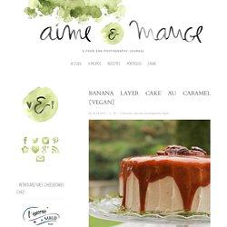 Banana layer cake au caramel {vegan} - aime & mange