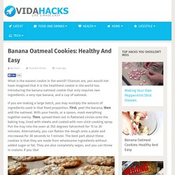 Banana Oatmeal Cookies: Healthy And Easy
