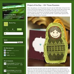 Banana Frog Blog: Project of the Day