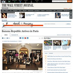 Banana Republic Arrives in Paris - Heard on the Runway