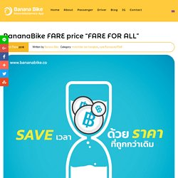 "BananaBike FARE price ""FARE FOR ALL"" - Banana Bike motorbike taxi Bangkok"
