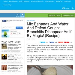 Mix Bananas And Water And Defeat Cough: Bronchitis Disappear As If By Magic! (Recipe)