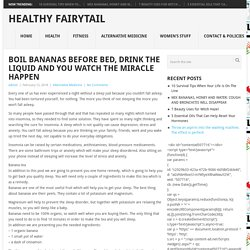 Boil Bananas Before Bed, Drink the Liquid and You Watch The Miracle Happen – Healthy Fairytail