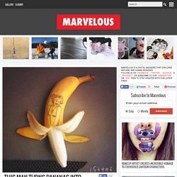 This Man Turns Bananas Into Clever Playful Art