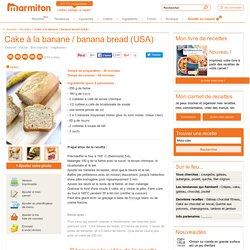 Cake à la banane / banana bread (USA) : Recette de Cake à la banane / banana ...
