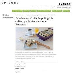 Pain banane-fruits du petit génie cuit en 5 minutes dans une Étuveuse