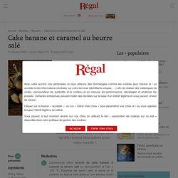 Cake banane : recette caramel beurre salé