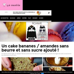 Un cake bananes / amandes sans beurre et sans sucre ajouté ! – La recette