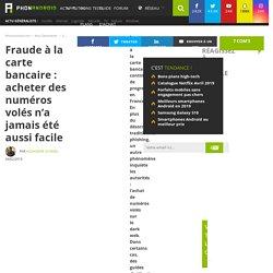 Fraude à la carte bancaire : acheter des numéros volés n'a jamais été aussi facile