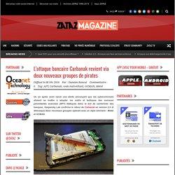 L'attaque bancaire Carbanak revient via deux nouveaux groupes de pirates - ZATAZ