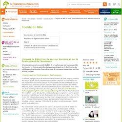 L'impact de Bâle III sur le secteur bancaire et sur le financement de l'économie