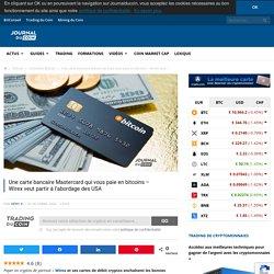 Une carte bancaire Mastercard qui vous paie en bitcoins - Wirex veut partir à l'abordage des USA