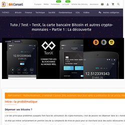 Tenx, la carte bancaire Bitcoin et autres crypto-monnaies