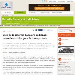 Vote de la réforme bancaire au Sénat : nouvelle victoire pour la transparence