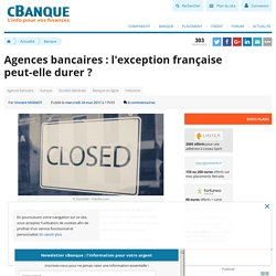 Agences bancaires : l'exception française peut-elle durer ?