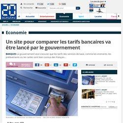 Un site pour comparer les tarifs bancaires va être lancé par le gouvernement