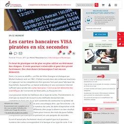 Les cartes bancaires VISA piratées en six secondes