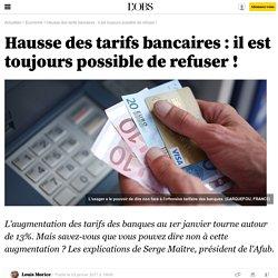 Hausse des tarifs bancaires : il est toujours possible de refuser !