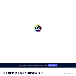 BANCO DE RECURSOS 2.0 by jorgeqnc on Genially