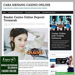 Bandar Casino Online Deposit Termurah