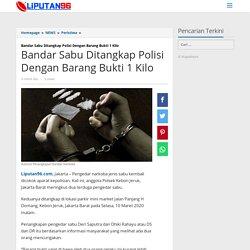 Bandar Sabu Ditangkap Polisi Dengan Barang Bukti 1 Kilo - Liputan96.com