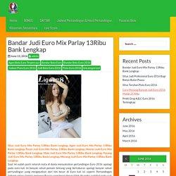 Bandar Judi Euro Mix Parlay 13Ribu Bank Lengkap