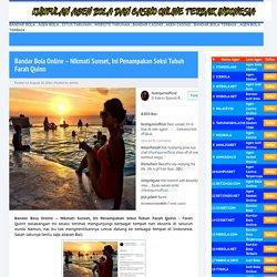 Bandar Bola Online - Nikmati Sunset, Ini Penampakan Seksi Tubuh Farah Quinn