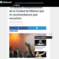 10 bandas indie mexicanas que debes escuchar