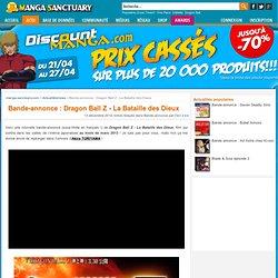 Bande-annonce : Dragon Ball Z - La Bataille des Dieux