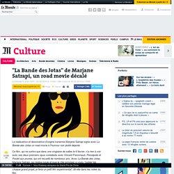 """La Bande des Jotas"" de Marjane Satrapi, un road movie décalé"