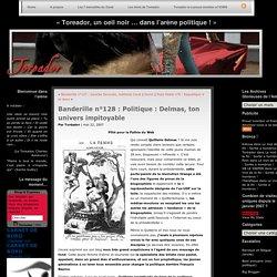 Banderille n°128 : Politique : Delmas, ton univers impitoyable