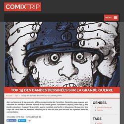 Top 15 des bandes dessinées sur la Grande guerre - Comixtrip