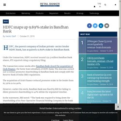 HDFC snaps up 9.89% stake in Bandhan Bank purchasing 159.3m shares