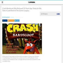 Crash Bandicoot Was Released 19 Years Ago Today So We Took A Look Back At The Game's Legacy