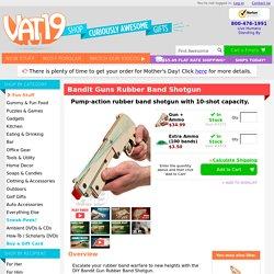 Bandit Guns: Pump-action Rubber Band Guns