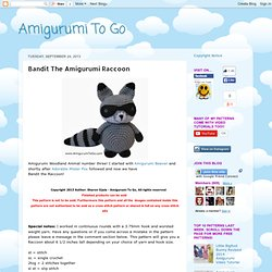 Amigurumi To Go: Bandit The Amigurumi Raccoon